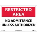 Restricted Area, No Admittance Unless Authorized, 10X14, Rigid Plastic