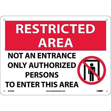 Restricted Area, Not An Entrance Only Authorized Persons To Enter This Area, Graphic 10X14