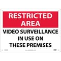 Restricted Area, Video Surveillance In Use On These Premises, 10X14, .040 Aluminum