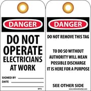 Accident Prevention Tags, Danger Do Not Operate Electricians. . ., 6X3, Unrip Vinyl