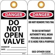 Accident Prevention Tags, Danger Do Not Open Valve, 6X3, Unrip Vinyl, 25/Pk W/ Grommet