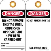 Accident Prevention Tags, Danger Do Not Remove This Tag Until. . ., 6X3, Unrip Vinyl, 25/Pk W/ Grommet