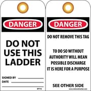 Accident Prevention Tags, Danger Do Not Use This Ladder, 6X3, Unrip Vinyl, 25/Pk W/ Grommet