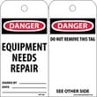 Accident Prevention Tags, Eqiupment Needs Repair, 6X3, Unrip Vinyl, 25/Pk