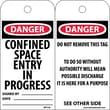Accident Prevention Tags, Confined Space Entry In Progress, 6X3, .015 Mil Unrip Vinyl, 25 Pk