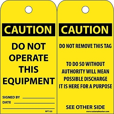 Accident Prevention Tags, Do Not Operate This Equipment, 6X3, .015 Mil Unrip Vinyl, 25 Pk