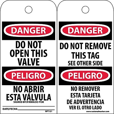 Accident Prevention Tags, Do Not Open This Valve Bilingual, 6X3, .015 Mil Unrip Vinyl, 25 Pk