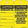 Accident Prevention Tags, Caution Barricade Tag, 6X3, Unrip
