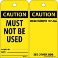 Accident Prevention Tags, Caution, Must Not Be Used, 6X3, Unrip Vinyl, 25/Pk