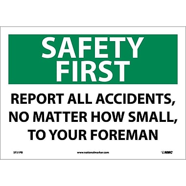 Safety First, Report All Accidents No Matter How Small, 10X14, Adhesive Vinyl