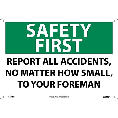 Safety First, Report All Accidents No Matter How Small, 10X14, Rigid Plastic