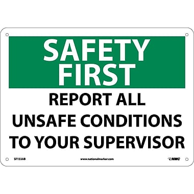 Safety First, Report All Unsafe Conditions, 10X14, .040 Aluminum