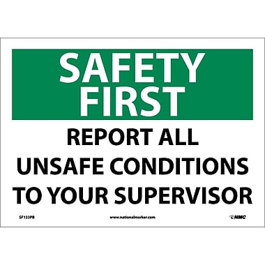 Safety First, Report All Unsafe Conditions To Your Supervisor, 10X14, Adhesive Vinyl