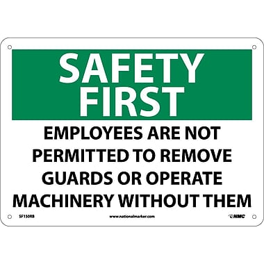 Safety First, Employees Are Not Permitted To Remove Guards.., 10X14, Rigid Plastic