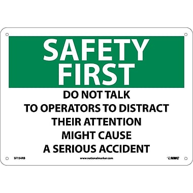 Safety First, Do Not Talk To Operators To Distract Their Attention Might Cause A Serious Accident, 10X14, Rigid Plastic