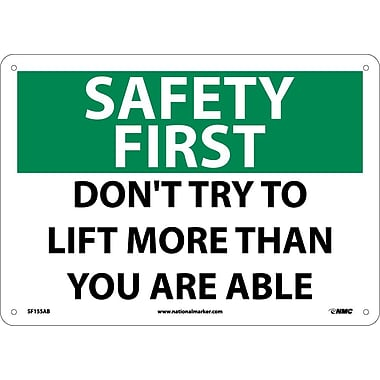 Safety First, Don't Try To Lift More Than You Are Able, 10X14, .040 Aluminum