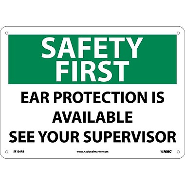Safety First, Ear Protection Is Available See Your Supervisor, 10X14, Rigid Plastic