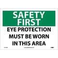 Safety First, Eye Protection Must Be Worn In This Area, 10X14,  Adhesive Vinyl