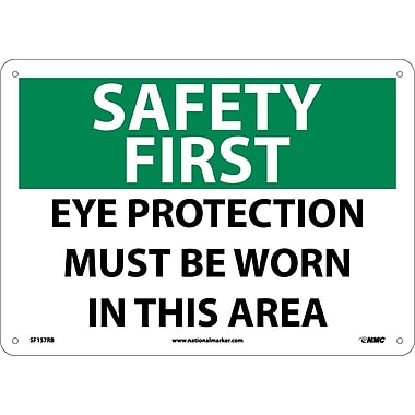 Safety First, Eye Protection Must Be Worn In This Area, 10X14, Rigid Plastic