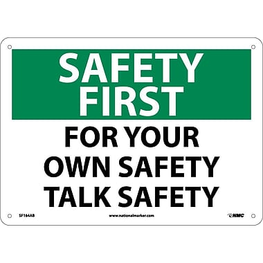 Safety First, For Your Own Safety Talk Safety, 10X14, .040 Aluminum