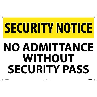 Security Notice, No Admittance Without Security Pass, 14X20, .040 Aluminum