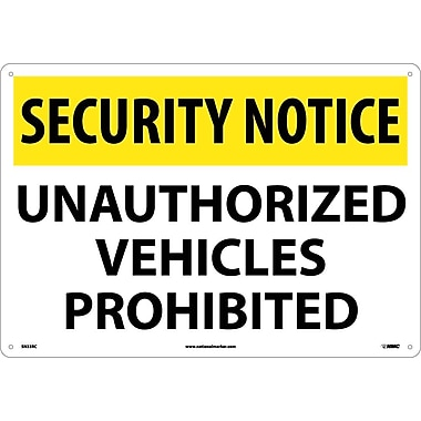 Security Notice, Unauthorized Vehicles Prohibited, 14X20, Rigid Plastic