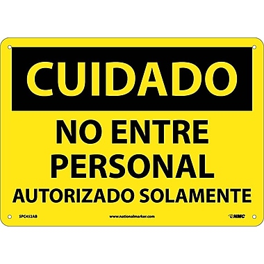 Cuidado, No Enter Personal Autorizado Solamente, 10X14, .040 Aluminum