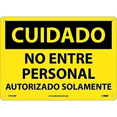 Cuidado, No Entre Personal Autorizado Solamente, 10X14, Rigid Plastic