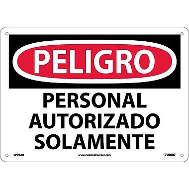 Peligro, Personal Autorizado Solamente, 10X14, .040 Aluminum