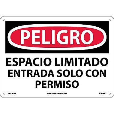 Peligro, Espacio Limitado Entrada Solo Con Permiso, 10X14, .040 Aluminum