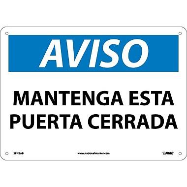 Aviso, Mantenga Esta Puerta Cerrada, 10X14, .040 Aluminum