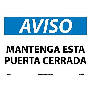 Aviso, Mantenga Esta Puerta Cerrada, 10X14, Adhesive Vinyl