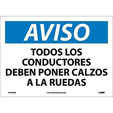 Aviso, Todos Los Conductores Deben Poner Calzos A Las Ruedas, 10X14, Adhesive Vinyl
