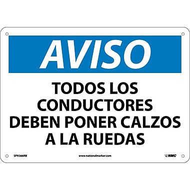 Aviso, Todos Los Conductores Deben Poner Calzos A Las Ruedas, 10X14, Rigid Plastic