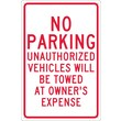 No Parking Unauthorized Vehicles Will Be Towed.., 18X12, .040 Aluminum