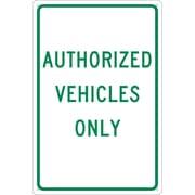 """Authorized Vehicles Only, 18"""" x 12"""", .040 Aluminum"""