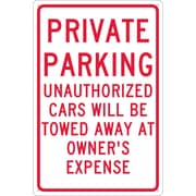 Private Parking Unauthorized Cars Will Be Towed.., 18X12, .040 Aluminum