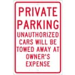 Private Parking Unauthorized Cars Will Be Towed..., 18X12, .063 Aluminum