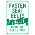 Fasten Seat Belts (Graphic) Someone Needs You, 18X12, .080 Egp Ref Aluminum