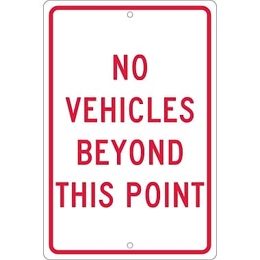 No Vehicles Beyond This Point, 18X12, .063 Aluminum