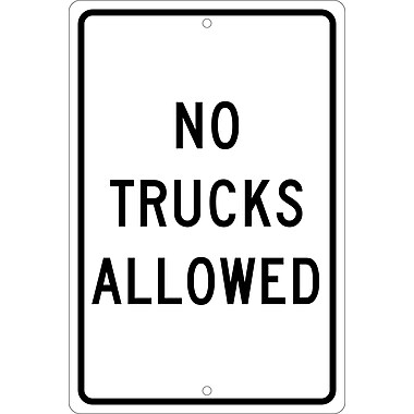 No Trucks Allowed, 18X12, .080 Hip Ref Aluminum