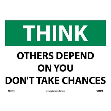 Think, Others Depend On You Don't Take Chances, 10