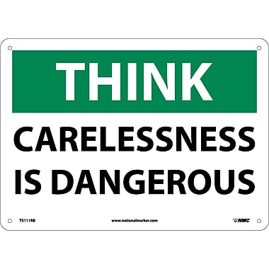 Think, Carelessness Is Dangerous, 10X14, Rigid Plastic