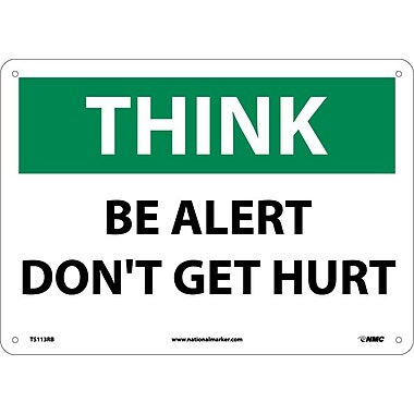 Think, Be Alert Don'T Get Hurt, 10X14, Rigid Plastic