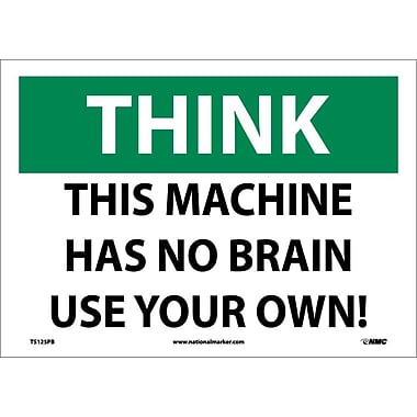 Think, This Machine Has No Brain Use Your Own, 10