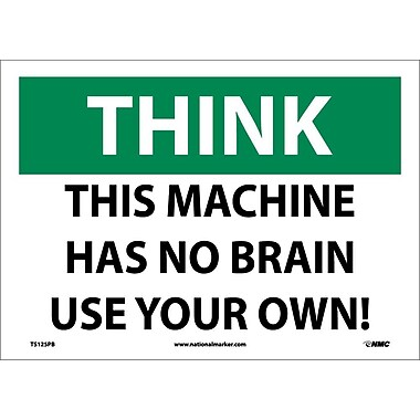 Think, This Machine Has No Brain Use Your Own, 10X14, Adhesive Vinyl