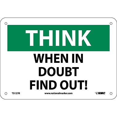 Think, When In Doubt Find Out, 7