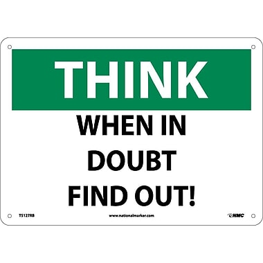 Think, When In Doubt Find Out, 10X14, Rigid Plastic
