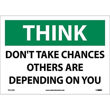 Think, Don'T Take Chances Others Are Depending On You, 10X14, Adhesive Vinyl