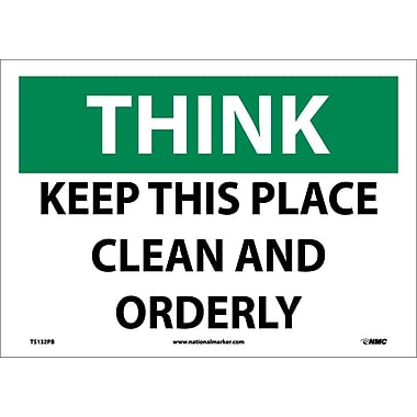 Think, Keep This Place Clean And Orderly, 10X14, Adhesive Vinyl